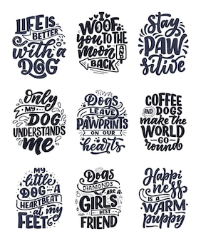 Illustration with funny phrases. hand drawn inspirational quotes about dogs