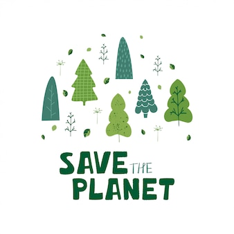 Illustration with green trees, leaves and hand lettering save the planet in cartoon style.
