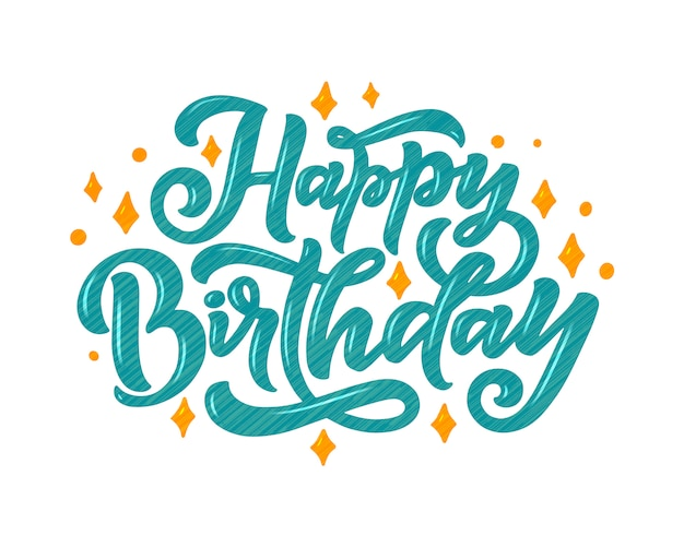 Illustration with happy birthday lettering for decoration .