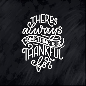Illustration with lettering quote for thanksgiving day. typographic design.