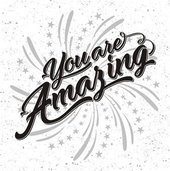 Illustration of you are amazing