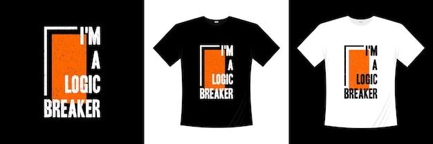 ロジックブレーカーのタイポグラフィtシャツのデザインをim