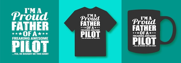 나는 굉장한 멋진 조종사의 자랑스러운 아버지입니다. 그렇습니다 그녀는 나에게 이 셔츠 타이포그래피 인용문을 사주었습니다.