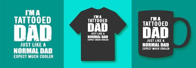 훨씬 멋진 인용문 t셔츠와 상품을 제외하고는 평범한 아빠처럼 문신을 한 아빠입니다.