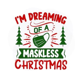 マスクレスのクリスマスを夢見ているイムプレミアムクリスマス引用ベクトルデザイン