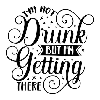 私は酔っていませんが、私はそこに手レタリングプレミアムベクトルデザインを取得しています