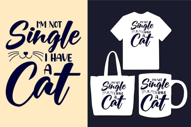 私はシングルではありません私は猫のタイポグラフィの引用符のデザインを持っています