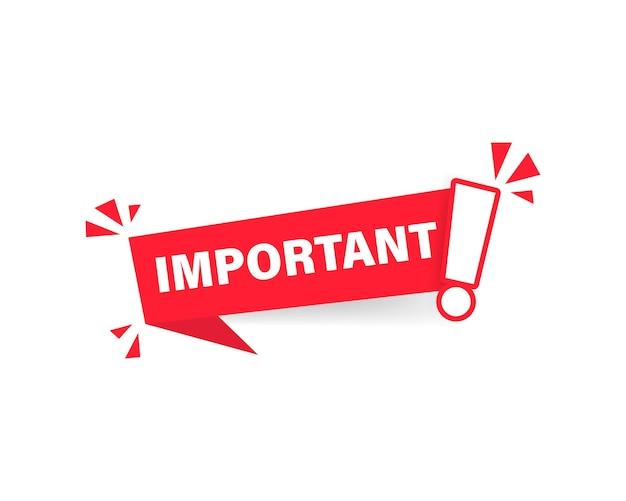 비즈니스 간판에 느낌표가 있는 마케팅을 위한 주의 메시지 배너에 대한 중요한 알림 아이콘입니다. 주의 정보 경고 표시. 빨간색 느낌표가 있는 중요한 발표 레이블입니다.