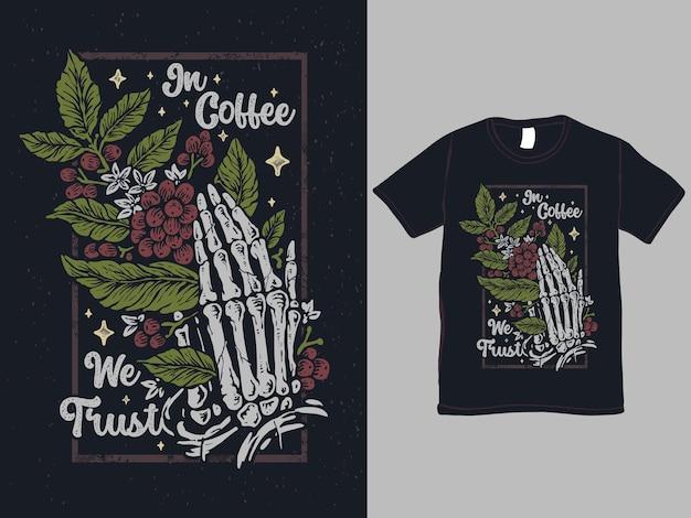 В кофе мы доверяем дизайну футболки с изображением черепа веры
