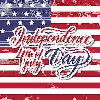 Independence 4 th of july day  lettering card.