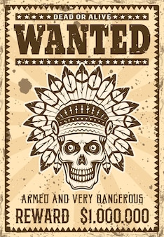 Indian chief skull wanted poster in vintage style vector illustration. layered, separate grunge texture and text