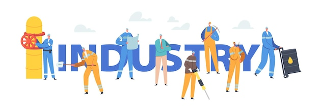 Industry concept. industrial workers male characters with tools jackhammer, pickaxe, shovel and barrel with oil. men work on pipe line poster, banner or flyer. cartoon people vector illustration