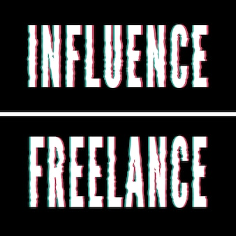 Influence freelance slogan, holographic and glitch typography, tee shirt graphic, printed design.