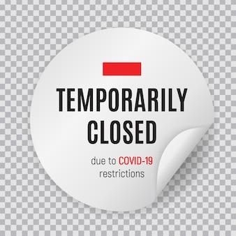 Information warning temporarily closed sign of coronavirus news.