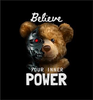 Inner power slogan with bear toy half robot illustration on black background