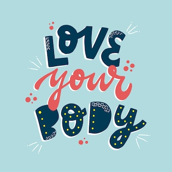 Inspirational body positive quote love your body