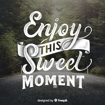 Inspirational lettering text background with photo