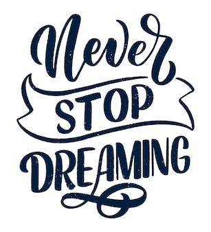 꿈에 대한 감동적인 인용문. 손 글자와 장식 요소와 빈티지 일러스트를 그려.