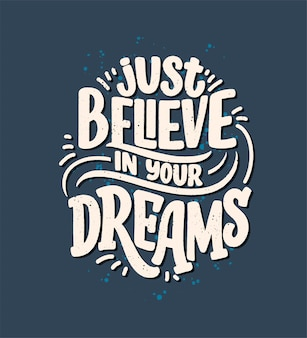 Inspirational quote about dream. hand drawn vintage illustration with lettering and decoration elements.