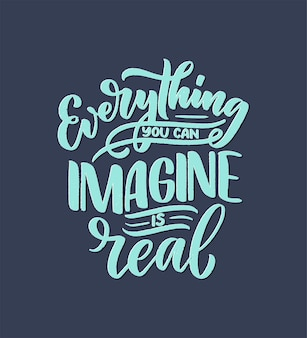 Inspirational quote about dream. hand drawn vintage illustration with lettering