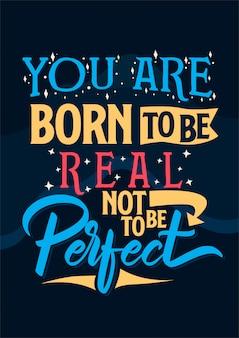 Inspirational quote card you are born to be real