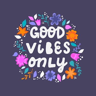 Inspirational quote 'good vibes only'
