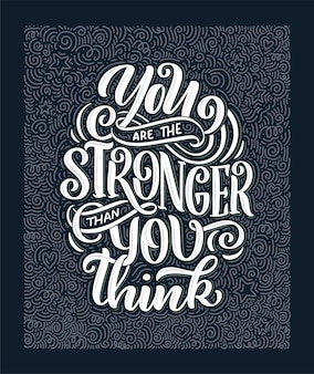 Inspirational quote. hand drawn vintage illustration with lettering and decoration elements