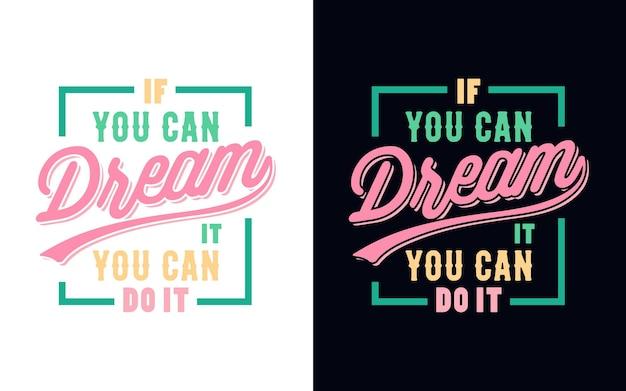 Вдохновляющие цитаты с изображением массажа. если вы можете мечтать, вы можете сделать это. печать на футболке.