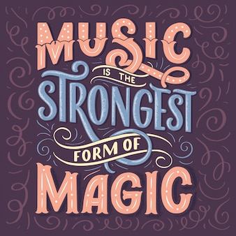 Inspirational quote - music is the strongest form of magic.