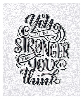 Inspirational quote with lettering you are the stronger than you think
