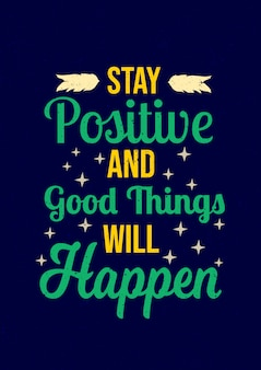 Inspirational quotes motivation sayingstay positive and good things will happen