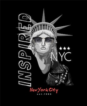 Inspired slogan with  liberty statue in sunglasses illustration on black background