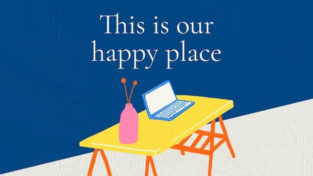 이것이 있는 인테리어 배너 템플릿 벡터는 손으로 그린 스타일로 된 우리의 행복한 장소 인용문입니다.