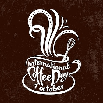 International coffee day. 1 october.lettering handmade.