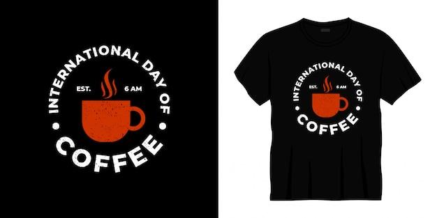 Международный день кофе типографии дизайн футболки.