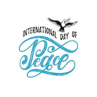 국제 평화의 날, 벡터 핸드 레터링. 흰색 바탕에 야자수 가지가 있는 비둘기의 그려진 그림. 휴일 카드, 서예와 포스터입니다.