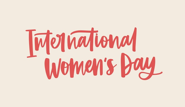 International women's day horizontal banner template with lettering handwritten with calligraphic font on light background