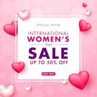 Дизайн плаката международного женского дня распродажи с 50% скидкой и глянцевыми сердцами на розовом размытом фоне.