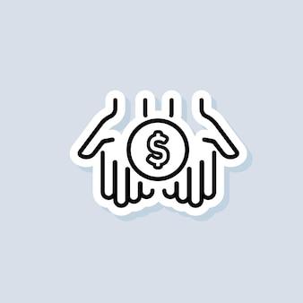 투자 스티커. 손바닥 얇은 라인 아이콘에 달러입니다. 동전과 간단한 손입니다. 송금 아이콘입니다. 격리 된 배경에 벡터입니다. eps 10.