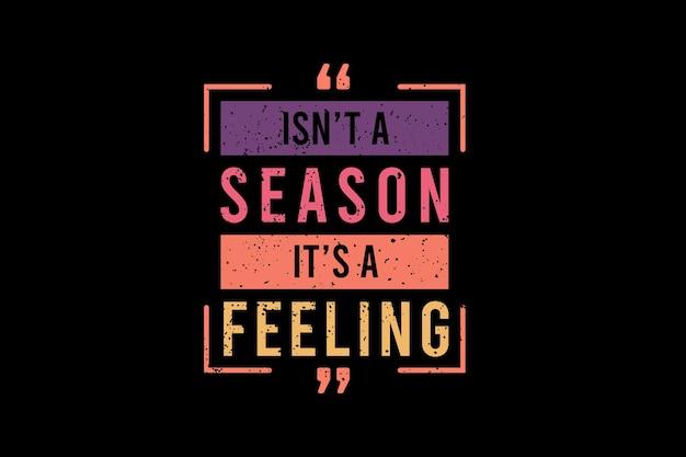 Is n't a season it's a feeling, mockup typography