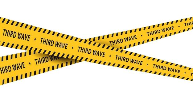 Изолированные ленты с предупреждениями с желтыми и черными полосами о пандемии коронавируса третьей волны