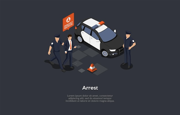 Isometric 3d illustration. cartoon style vector composition on police arrest concept. policemen standing, automobile and person. infographics, dark background. legal detention of character process