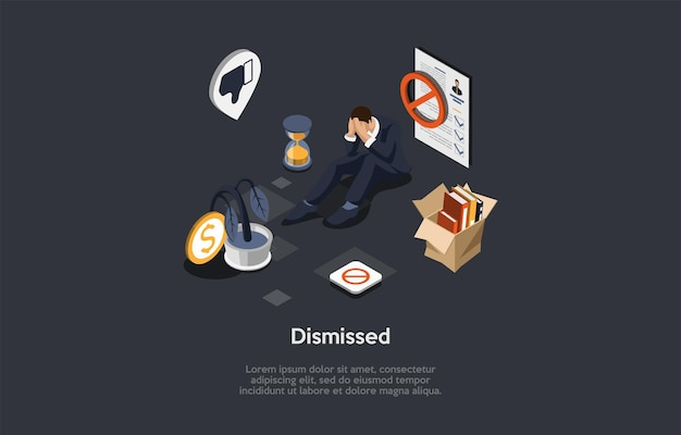 Isometric composition, vector design. 3d cartoon style illustration with writing on dismissed worker concept. businessman in suit sitting crying, cardboard box with items near, discharge infographics.