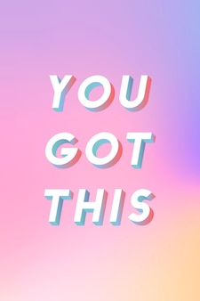 Isometric word you got this typography on a pastel gradient background
