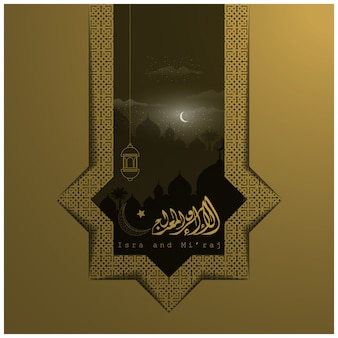 Isra and mi'raj greeting card vector with mosque and arabic calligraphy
