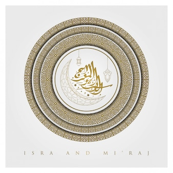 Isra and mi'raj greeting floral pattern   and beautiful arabic calligraphy