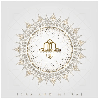 Isra and mi'raj greeting floral pattern   with arabic calligraphy