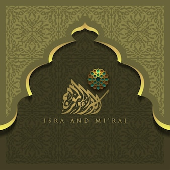 Isra and miraj greeting card islamic floral pattern vector design with beautiful arabic calligraphy
