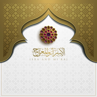 Isra and miraj greeting card islamic floral pattern   with arabic calligraphy
