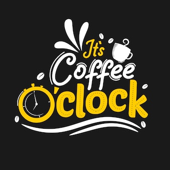 It is coffee o clock